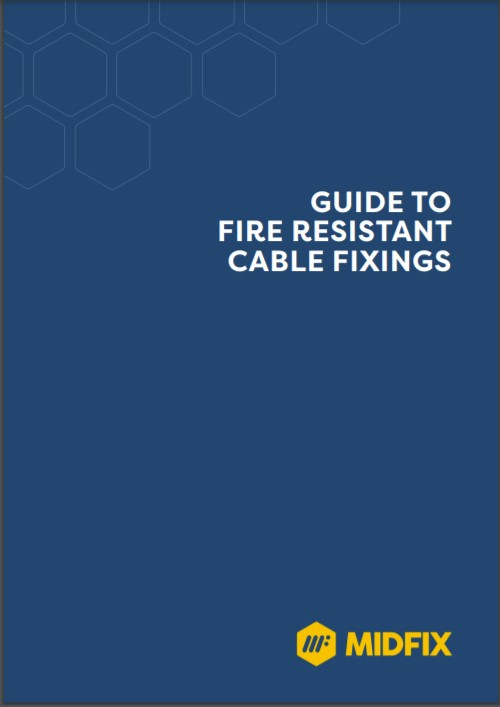 MIDFIX guide to fire resistant cable fixings