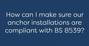 How to install an anchor BS 8539
