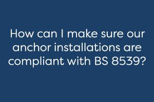 Anchor installation BS 8539 guide