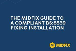 MIDFIX fixing policy compliant installation